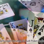 Dapatkan Keuntungan Taruhan Di Judi Poker Online Terpercaya