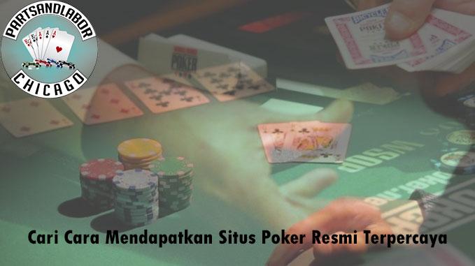 Situs Poker Resmi - Cari Cara Yang Terpercaya - PartsandlaborChicago