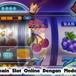 Tips Bermain Slot Online Dengan Modal Minim